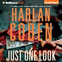 Just One Look Audiobook by Harlan Coben Narrated by Angela Dawe, Luke Daniels
