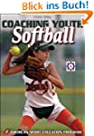 Coaching Youth Softball (Coaching You...