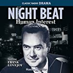 Night Beat: Human Interest |  Night Beat