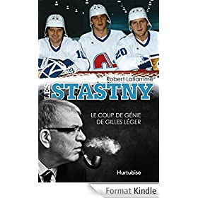 Les Stastny: Le coup de g�nie de Gilles L�ger