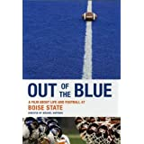 Out Of The Blue: A Film About Life & Football at Boise State ~ Michael Hoffman