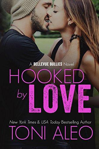 Hooked by Love (Bellevue Bullies Series Book 3) PDF