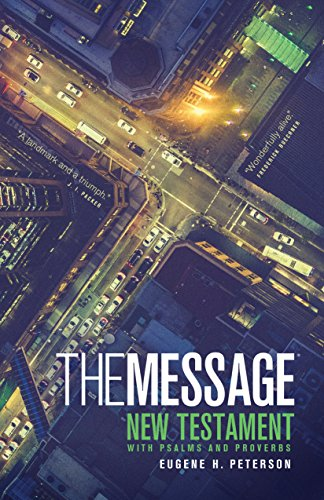 Download The Message: The Bible in Contemporary Language (New Testament with Psalms and Proverbs)