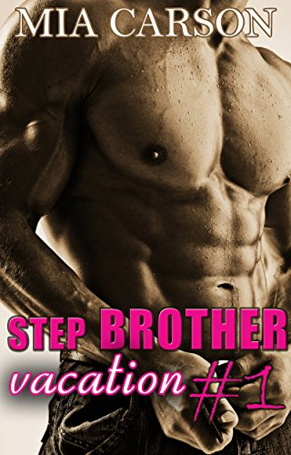 STEP BROTHER VACATION #1 (Romance Series) (Stepbrother Vacation)