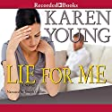 Lie for Me Audiobook by Karen Young Narrated by Joey Collins