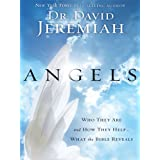 Angels: Who They Are and How They Helpby David Jeremiah