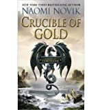 Naomi Novik [Crucible of Gold] [by: Naomi Novik]