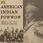 American Indian Pow Wow : Music Of Th...