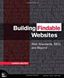 Building Findable Websites: Web Standards SEO and Beyond