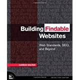Building Findable Websites: Web Standards, SEO, and Beyond ~ Aarron Walter