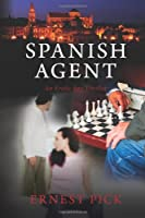 Spanish Agent: An Erotic Spy Thriller