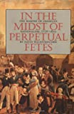 In the Midst of Perpetual Fetes: The Making of American Nationalism, 1776-1820 (Published for the Omohundro Institute of Early American Hist) (0807846910) by David Waldstreicher