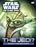Star Wars: The Clone Wars: Who Are the Jedi? (0756697956) by Dakin, Glenn
