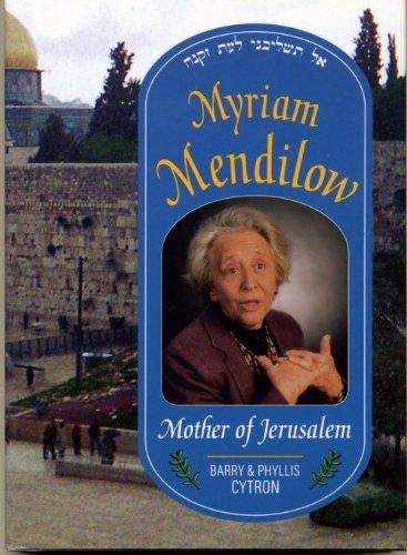 Myriam Mendilow: Mother of Jerusalem: Do Not Forsake Me When I Grow Old PDF