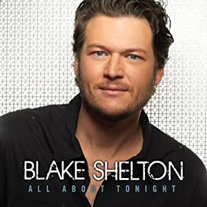 Blake Shelton – All about tonight