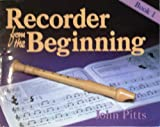 Recorder from the Beginning: Bk. 1 John Pitts