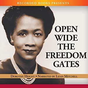 Open Wide the Freedom Gates: A Memoir | [Dorothy Height]