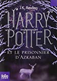 Harry Potter Et le Prisonnier D'Azkaban (French Edition)