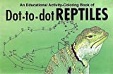img - for Dot-to-Dot Reptiles: An Educational Activity-Coloring Book book / textbook / text book