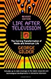 Life After Television (Revised) (0393311589) by Gilder, George
