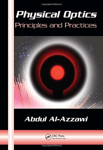 Physical Optics: Principles and Practices (Optical Science and Engineering Series)