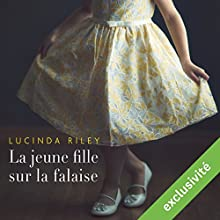 La jeune fille sur la falaise | Livre audio Auteur(s) : Lucinda Riley Narrateur(s) : Pascale Chemin