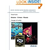 Ukraine - Crimea - Russia: Triangle of Conflict (Soviet and Post-Soviet Politics and Society 47) (Volume 47)
