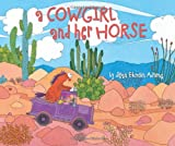 img - for A Cowgirl and Her Horse book / textbook / text book