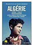 echange, troc Benjamin Stora, Tramor Quemeneur - Algérie 1954-1962 : Lettres, carnets et récits des Français et des Algériens dans la guerre