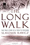 The Long Walk: The True Story of a Trek to Freedom Slavomir Rawicz