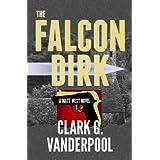 The Falcon Dirk ~ Clark G. Vanderpool