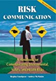 img - for Risk Communication: A Handbook for Communicating Environmental, Safety, and Health Risks 2nd edition by Lundgren, Regina E., McMakin, Andrea H. (1998) Paperback book / textbook / text book
