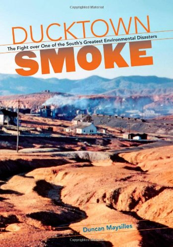 Ducktown Smoke: The Fight over One of the South's...