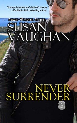 Never Surrender: Volume 1 (Task Force Eagle)