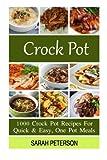 img - for Crock Pot Recipes: 1000 Crock Pot Recipes For Quick & Easy, One Pot Meals book / textbook / text book