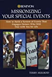 Missionizing Your Special Events: How to Build a System of Events That Engages Donors Who Will Stay with You for Life