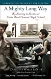 img - for A Mighty Long Way: My Journey to Justice at Little Rock Central High School [Paperback] book / textbook / text book