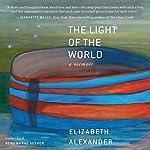 The Light of the World: A Memoir | Elizabeth Alexander