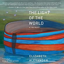 The Light of the World: A Memoir (       UNABRIDGED) by Elizabeth Alexander Narrated by Elizabeth Alexander
