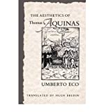 The Aesthetics of Thomas Aquinas (0091757134) by Umberto Eco