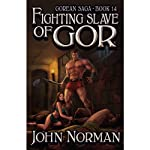 Fighting Slave of Gor: Gorean Saga, Book 14 (       UNABRIDGED) by John Norman Narrated by Jeremy Arthur