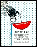 Difficulty of Living on Other Planets (077159898X) by Lee, Dennis
