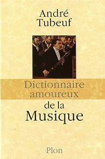 Dictionnaire amoureux de la musique, Tubeuf, André