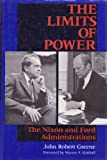 The Limits of Power: The Nixon and Ford Administrations (America Since World War II) (0253326370) by Greene, John Robert