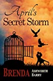 img - for April's Secret Storm (Seasons of Love and War Book 5) book / textbook / text book
