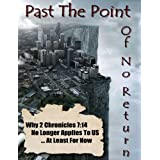 Past The Point of No Return - Why 2 Chronicles 7:14 No Longer Applies To US ...At Least For Now By Ray Gano