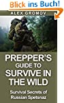 Prepper's Guide to Survive in the Wil...