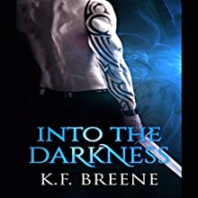 Into the Darkness: Darkness 1, Volume 1 Audiobook by K.F. Breene Narrated by Devra Woodward