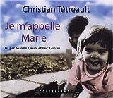 echange, troc Christian Tétreault, Marina Orsini, Luc Guerin - Je m'appelle Marie : 2 CD audio