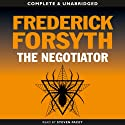 The Negotiator (       UNABRIDGED) by Frederick Forsyth Narrated by Steven Pacey